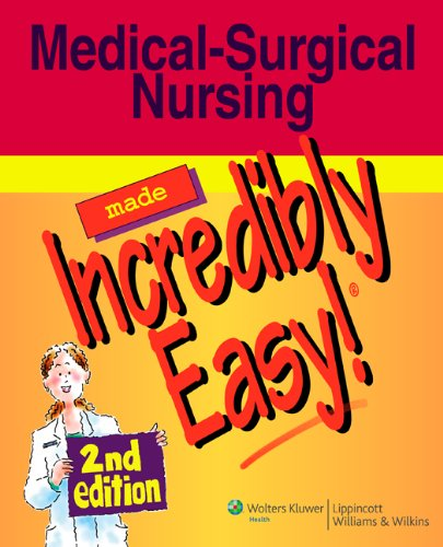 Medical-Surgical Nursing Made Incredibly Easy!  2nd 2008 (Revised) edition cover