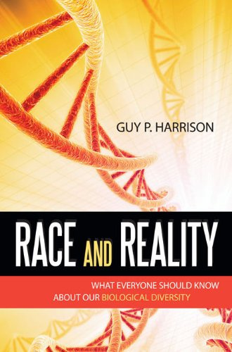 Race and Reality What Everyone Should Know about Our Biological Diversity  2009 edition cover