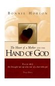 Heart of a Mother and the Hand of God N/A 9781591605676 Front Cover