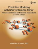 Predictive Modeling with SAS Enterprise Miner Practical Solutions for Business Applications, Second Edition 2nd 2013 edition cover