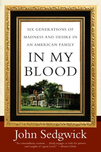 In My Blood Six Generations of Madness and Desire in an American Family N/A 9780060521677 Front Cover