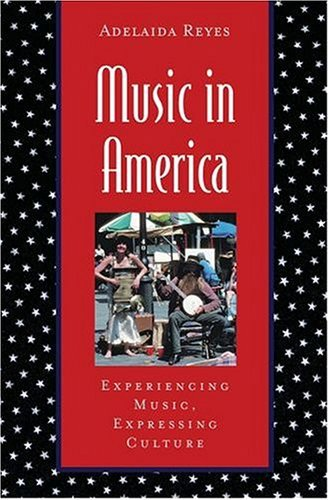 Music in America Experiencing Music, Expressing Culture  2004 edition cover