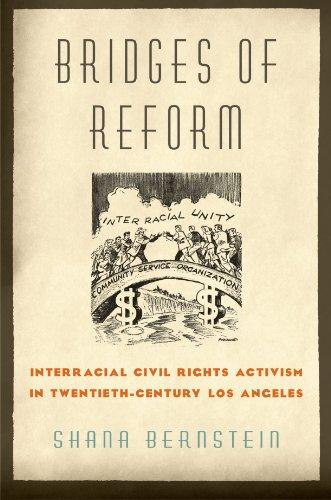 Bridges of Reform Interracial Civil Rights Activism in Twentieth-Century Los Angeles  2010 9780195331677 Front Cover