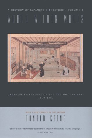 World Within Walls Japanese Literature of the Pre-Modern Era, 1600--1867  1999 9780231114677 Front Cover