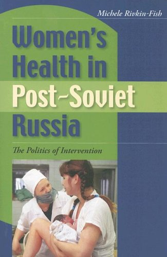 Women's Health in Post-Soviet Russia The Politics of Intervention  2005 edition cover