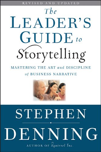 Leader's Guide to Storytelling Mastering the Art and Discipline of Business Narrative 2nd 2011 (Revised) edition cover