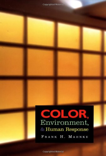 Color, Environment, and Human Response An Interdisciplinary Understanding of Color and Its Use as a Beneficial Element in the Design of the Architectural Environment  1996 edition cover