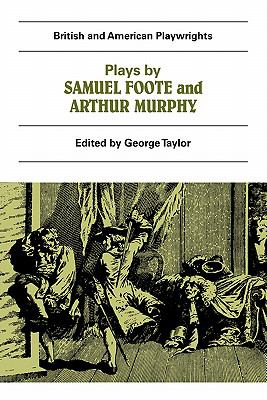 Plays by Samuel Foote and Arthur Murphy   1984 9780521284677 Front Cover