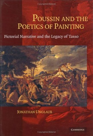 Poussin and the Poetics of Painting Pictorial Narrative and the Legacy of Tasso  2005 9780521833677 Front Cover