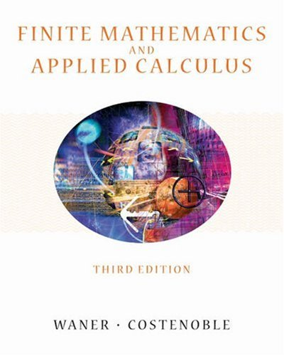 Finite Mathematics and Applied Calculus (With InfoTrac)  3rd 2004 (Revised) edition cover