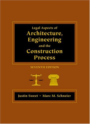 Legal Aspects of Architecture, Engineering, and the Construction Process  7th 2005 (Revised) 9780534464677 Front Cover