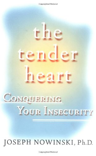 Tender Heart Conquering Your Insecurity  2001 9780684871677 Front Cover