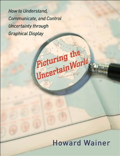 Picturing the Uncertain World How to Understand, Communicate, and Control Uncertainty Through Graphical Display  2009 edition cover