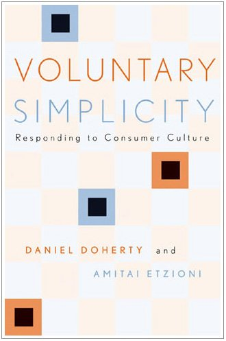 Voluntary Simplicity Responding to Consumer Culture  2003 9780742520677 Front Cover