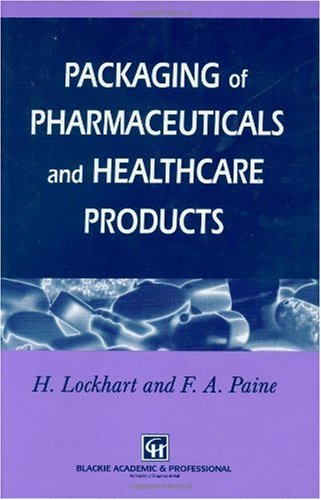 Packaging of Pharmaceuticals and Healthcare Products   1996 9780751401677 Front Cover