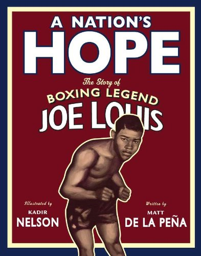 Nation's Hope The Story of Boxing Legend Joe Louis  2011 edition cover