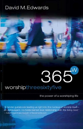 Worship 365 The Power of a Worshipping Life  2006 (Annotated) edition cover