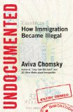 Undocumented How Immigration Became Illegal  2014 edition cover