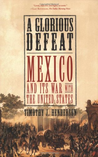 Glorious Defeat Mexico and Its War with the United States  2008 edition cover