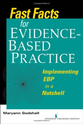 Fast Facts for Evidence-Based Practice Implementing EBP in a Nutshell  2010 edition cover
