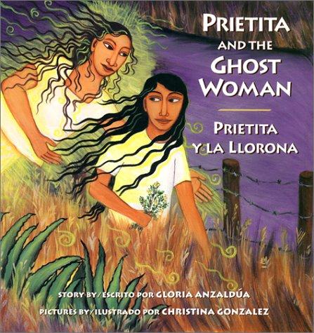 Prietita and the Ghost Woman Prietita y la Llorona N/A edition cover