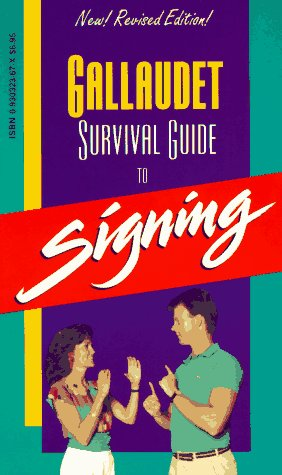 Gallaudet Survival Guide to Signing  2nd (Revised) edition cover