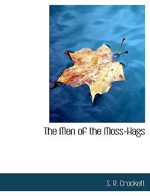 Men of the Moss-Hags  N/A 9781113824677 Front Cover