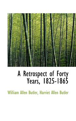 Retrospect of Forty Years, 1825-1865 N/A 9781115396677 Front Cover