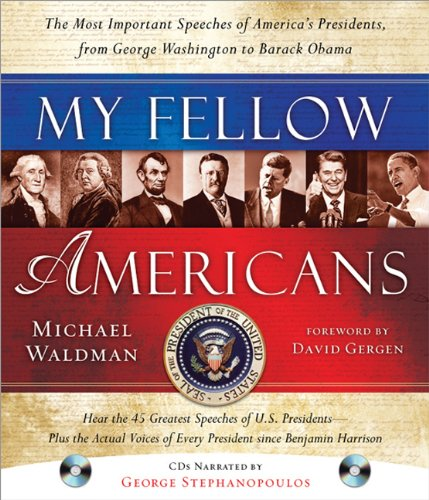 My Fellow Americans The Most Important Speeches of America's Presidents, from George Washington to Barack Obama 2nd 9781402243677 Front Cover