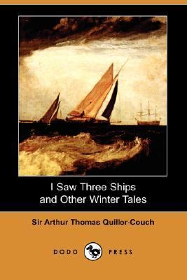 I Saw Three Ships and Other Winter Tales  N/A 9781406539677 Front Cover