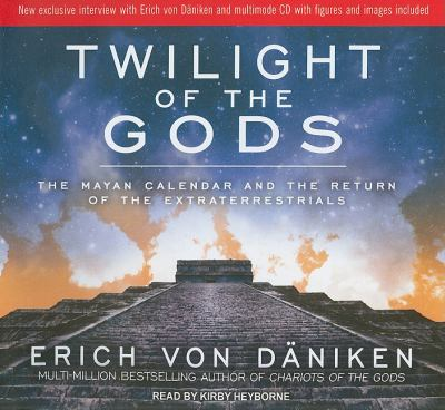 Twilight of the Gods: The Mayan Calendar and the Return of the Extraterrestrials Library Edition  2011 edition cover