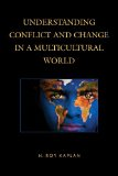 Understanding Conflict and Change in a Multicultural World   2014 edition cover