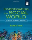 Investigating the Social World The Process and Practice of Research 8th 2015 edition cover