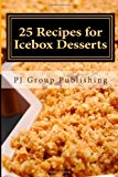 25 Recipes for Icebox Desserts Icebox Cakes, Pies and More N/A 9781490529677 Front Cover