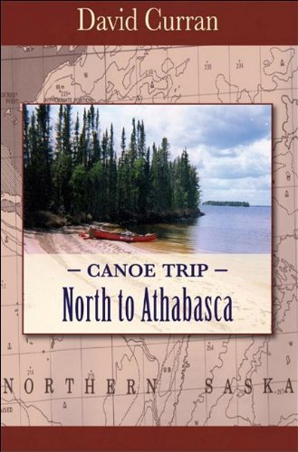 Canoe Trip North to Athabasca  2009 9781555716677 Front Cover