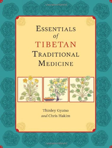Essentials of Tibetan Traditional Medicine   2009 9781556438677 Front Cover