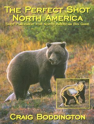 Perfect Shot, North America Shot Placement for North American Big Game  2003 edition cover