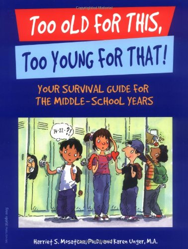 Too Old for This, Too Young for That! Your Survival Guide for the Middle-School Years  2000 edition cover