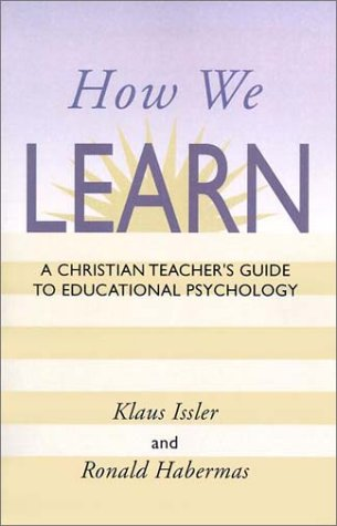How We Learn A Christian Teacher's Guide to Educational Psychology N/A edition cover