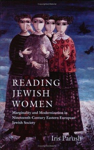 Reading Jewish Women Marginality and Modernization in Nineteenth-Century Eastern European Jewish Society  2004 edition cover