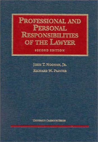 Professional and Personal Responsibilities of the Lawyer  2nd 2001 (Revised) 9781587780677 Front Cover