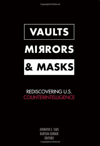 Vaults, Mirrors, and Masks Rediscovering U. S. Counterintelligence  2009 edition cover