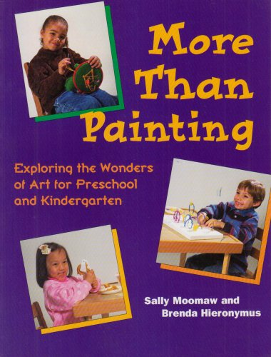 More Than Painting Exploring the Wonders of Art for Preschool and Kindergarten  1999 edition cover