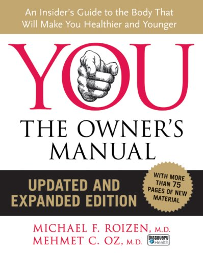 YOU - The Owner's Manual An Insider's Guide to the Body That Will Make You Healthier and Younger  2008 (Revised) edition cover