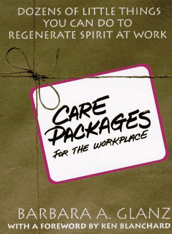 C. A. R. E. Packages for the Workplace: Dozens of Little Things You Can Do to Regenerate Spirit at Work   1996 9780070242678 Front Cover