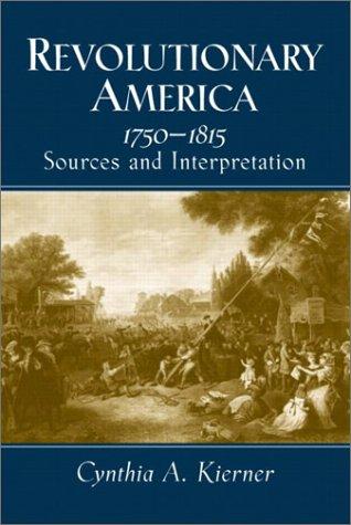 Revolutionary America, 1750-1815 Sources and Interpretation  2003 edition cover