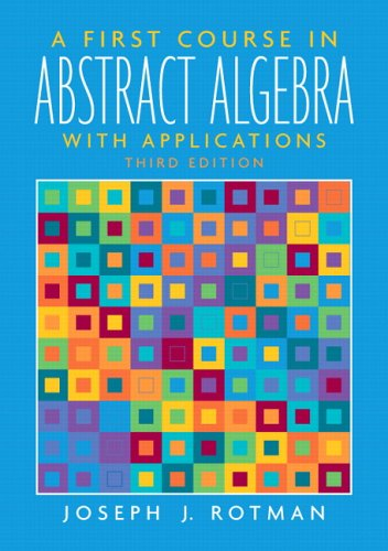 First Course in Abstract Algebra With Applications 3rd 2006 (Revised) edition cover
