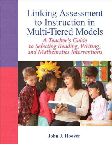 Linking Assessment to Instruction in Multi-Tiered Models A Teacher's Guide to Selecting, Reading, Writing, and Mathematics Interventions  2013 (Revised) edition cover