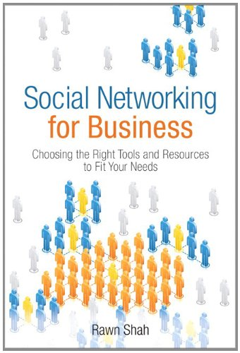 Social Networking for Business Choosing the Right Tools and Resources to Fit Your Needs  2010 edition cover