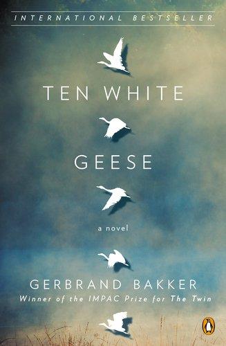 Ten White Geese A Novel  2012 9780143122678 Front Cover
